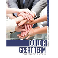 Build a Great Team: One Year to Success (BOK)