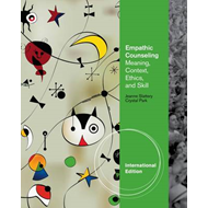 Empathic Counseling: Meaning, Context, Ethics, and Skill (BOK)