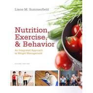 Nutrition, Exercise, and Behavior: An Integrated Approach to Weight Management (BOK)