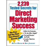 2,239 Tested Secrets for Direct Marketing Success: The Pros Tell You Their Time-proven Secrets (BOK)
