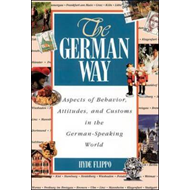 The German Way: Aspects of Behavior, Attitudes, and Customs in the German-speaking World (BOK)