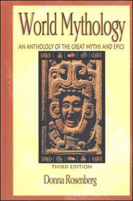 World Mythology: An Anthology of Great Myths and Epics (BOK)