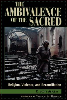 The Ambivalence of the Sacred: Religion, Violence, and Reconciliation (BOK)