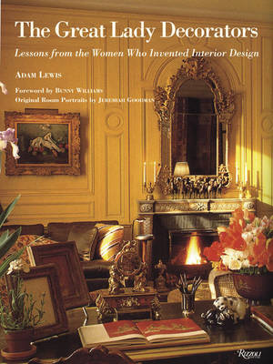 The Great Lady Decorators: Lessons from the Women Who Invented Interior Design (BOK)