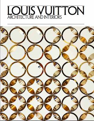 Louis Vuitton: Architecture and Interiors (BOK)