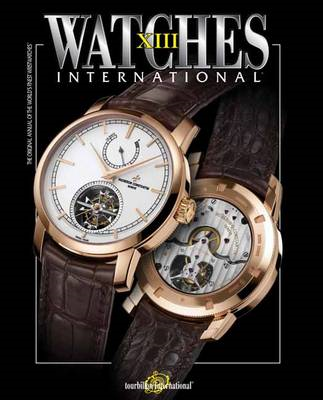 Watches International: Volume XIII (BOK)