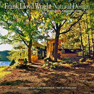 Frank Lloyd Wright Natural Design: Lessons for Building Green from an American Original (BOK)