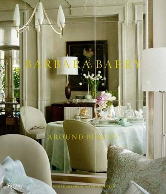 Barbara Barry: Around Beauty (BOK)