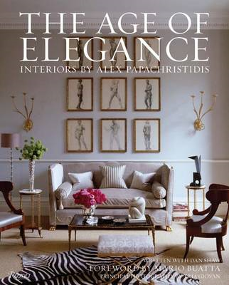 Age of Elegance: Interiors by Alex Papachristidis (BOK)