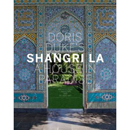 Doris Duke's Shangri La: A House in Paradise (BOK)