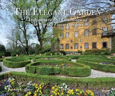 The Elegant Garden: Architecture and Landscape of the World's Finest Gardens (BOK)