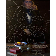 Heirloom Modern: Homes Filled with Objects Bought, Bequeathed, Beloved, and Worth Handing Down (BOK)