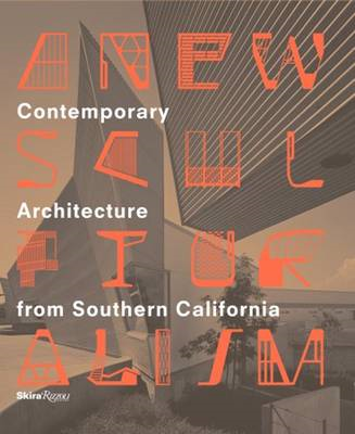 A New Sculpturalism: Contemporary Architecture from Los Angeles (BOK)