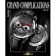 Grand Complications Volume IX: High-Quality Watchmaking, Volume IX: Volume 9 (BOK)