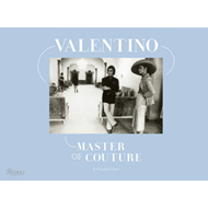 Valentino Master of Couture: A Private View (BOK)