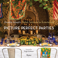 Picture Perfect Parties: Annette Joseph's Stylish Solutions for Entertaining (BOK)