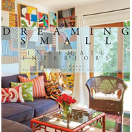 Dreaming Small: Intimate Interiors (BOK)