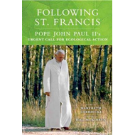 Following St. Francis: Pope John Paul II's Urgent Call for Ecological Action (BOK)