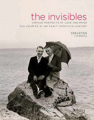 The Invisibles: Vintage Portraits of Love and Pride Gay Couples in the Early Twentieth Century (BOK)