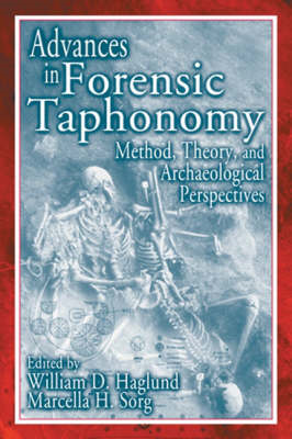 Advances in Forensic Taphonomy: Method, Theory and Archaeological Perspectives (BOK)