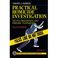 Practical Homicide Investigation: Tactics, Procedures, and Forensic Techniques (BOK)