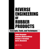 Reverse Engineering of Rubber Products: Concepts, Tools, and Techniques (BOK)