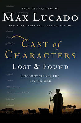 Cast of Characters: Lost and Found: Encounters with the Living God (BOK)