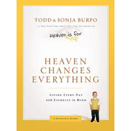 Heaven Changes Everything: Living Every Day with Eternity in Mind (BOK)