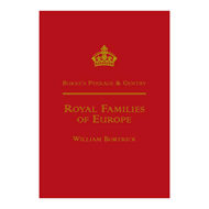 Burke's Peerage and Gentry: Royal Families of Europe (BOK)