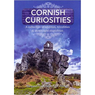 Cornish Curiosities: A Collection of Oddities, Frivolities and Downright Stupidities (BOK)