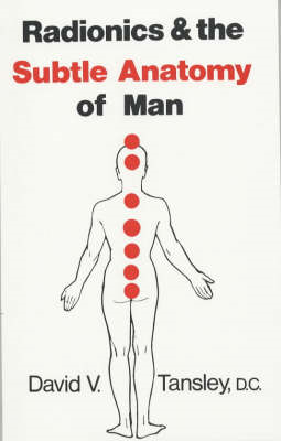 Radionics and the Subtle Anatomy of Man (BOK)