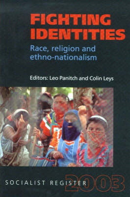 Socialist Register: 2003: Fighting Identities: Race, Religion and Ethno-nationalism (BOK)