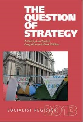 Socialist Register: 2013: The Question of Strategy (BOK)