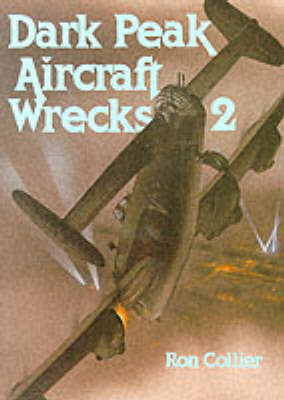 Dark Peak Aircraft Wrecks: v. 2 (BOK)