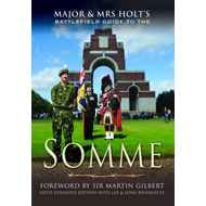 Major and Mrs Holt's Battlefield Guide to the Somme (BOK)