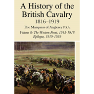 The History of the British Cavalry, 1816-1919: v. 8 (BOK)