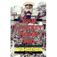 Your Country Needs You!: Expansion of the British Army Infantry Division, 1914-18 (BOK)