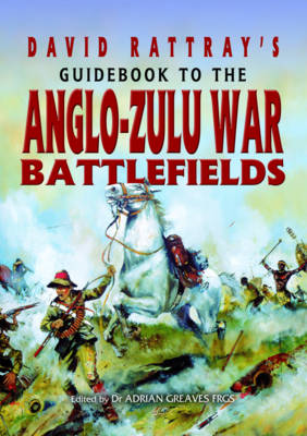 David Rattray's Guide to the Zulu War (BOK)