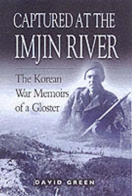 Captured at the Imjin River: The Korean War Memoirs of a Gloster (BOK)