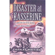 Disaster at Kasserine: Ike and the 1st (US) Army in North Africa 1943 (BOK)