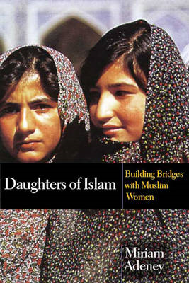 Daughters of Islam: Building Bridges with Muslim Women (BOK)