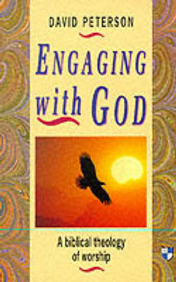 Engaging with God: Biblical Theology of Worship (BOK)