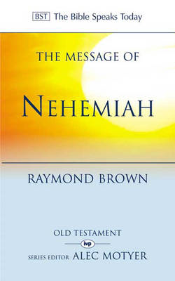 The Message of Nehemiah: God's Servant in a Time of Change (BOK)