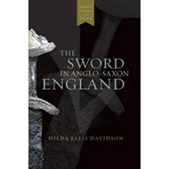 The Sword in Anglo-Saxon England: Its Archaeology and Literature (BOK)