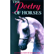The Poetry of Horses: A Collection by Olwen Way (BOK)