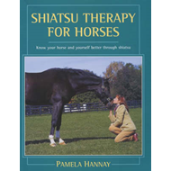 Shiatsu Therapy for Horses: Know Your Horse and Yourself Better Through Shiatsu (BOK)