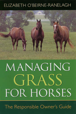 Managing Grass for Horses: The Responsible Owner's Guide (BOK)