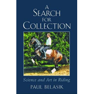 A Search for Collection: Science and Art in Riding (BOK)