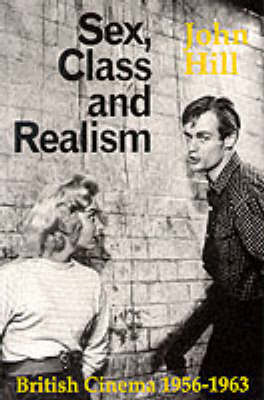 Sex, Class and Realism: British Cinema 1956-1963 (BOK)