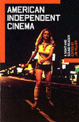 American Independent Cinema: A Sight and Sound Reader (BOK)